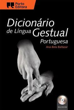 pt-PT - BALTAZAR, Ana Bela - Dicionário de Língua Gestual Portuguesa. Porto Editora. http://www.portoeditora.pt/produtos/ficha/dicionario-de-lingua-gestual-portuguesa?id=3501376 | https://www.facebook.com/PortoEditoraPortugal
