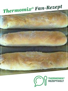 Baguette (instant dough goes in the oven) from Mix-Traum. A Thermomix ® recipe from the side dishes category www.de, the Thermomix ® community. Dog Recipes, Fall Recipes, Cooking For Two, Slice Of Bread, Pampered Chef, Challah, Learn To Cook, Beignets, Fresh Herbs