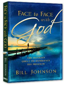 "Face to Face with God -- by Bill Johnson. ""In Face to Face With God, Bill Johnson helps you pursue God for greater measures of His presence in your own life..."""