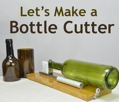 DIY: Glass Bottle Cutter, via instructables