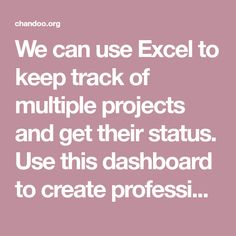 We can use Excel to keep track of multiple projects and get their status. Use this dashboard to create professional looking project status reports, project portfolio status reports with ease. Read more to learn how to.
