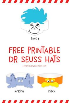 Free Dr Seuss Printables for the classroom. Kids will love wearing these fun headbands (thing 1/2, The Lorax, and Horton) when they celebrate Dr. Seuss' birthday. #kindergarten #craftsforkids