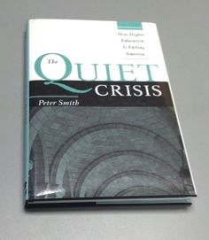 THE QUIET CRISIS How Higher Education Is Failing America Peter Smith (2004) NEW #Textbook