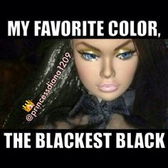 Black like my soul. Bitch Quotes, Boss Quotes, Me Quotes, Barbie Funny, Bad Barbie, Quotes That Describe Me, Quotes To Live By, Princessdiana1209, Barbie Quotes