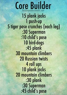 a bodyweight workout that focuses on the muscles of your core: your chest, all layers of your abdominals, and your back