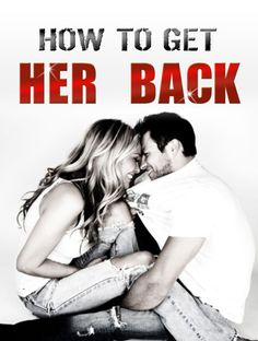 How to get her back. Am I crazy or am I finally understanding what I want in life... Hell you miss 100% of the shots you don't take.