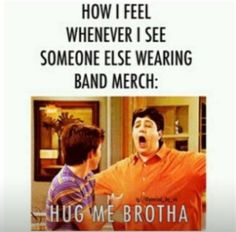 Yuuuuuus exactly like yesterday when I saw a girl wearing a bvb tee shirt and I practically screamed