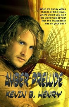 Diane's Book Blog: Amber Prelude and Kevin B. Henry