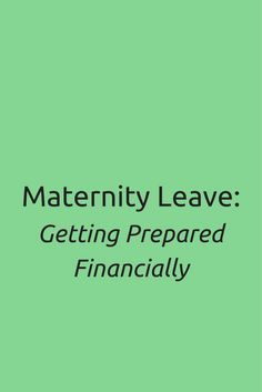 Maternity Leave: Getting Prepared Financially