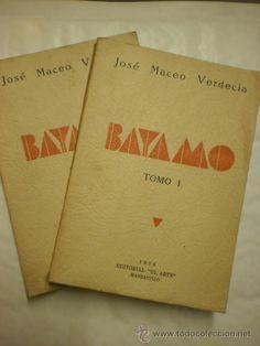 RARISIMO LIBRO. HISTORIA DE CUBA. BAYAMO. JOSE MACEO VERDECIA. 2 TOMOS. CON DEDICATORIA
