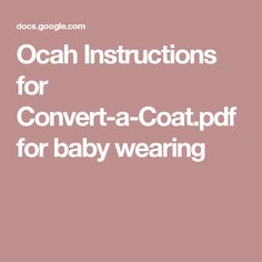 Ocah Instructions for Convert-a-Coat.pdf for baby wearing