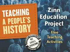 Free lessons and resources for teaching people's history in K-12 classrooms. For use with books by Howard Zinn and others on multicultural, women's, and labor history.