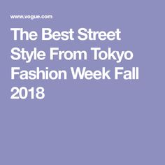 The Best Street Style From Tokyo Fashion Week Fall 2018