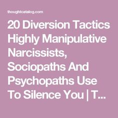 20 Diversion Tactics Highly Manipulative Narcissists, Sociopaths And Psychopaths Use To Silence You Sociopathic Personality Disorder, Antisocial Personality, Sociopath Traits, Psychopath Sociopath, Narcissistic Disorder, Narcissistic Sociopath, Relationship With A Narcissist, Relationships, Relationship Goals