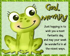 Hop on in and wish someone a good morning with this quirky and cute frog. Free online Just Hopping In To Say ecards on Everyday Cards Morning Hugs, Good Morning Cards, Good Morning Gif, Good Morning Messages, Morning Wish, Good Morning Images, Good Morning Quotes, Healing Wish, Friday Humor
