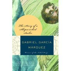 The Story of a Shipwrecked Sailor   Gabriel Garcia Marquez  La historia de un náufrago  Gabriel Garcia Marquez