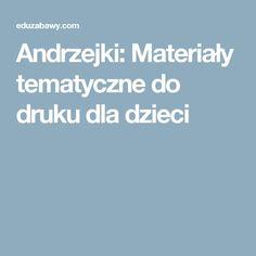 Andrzejki: Materiały tematyczne do druku dla dzieci Education, Educational Illustrations, Learning, Onderwijs, Studying