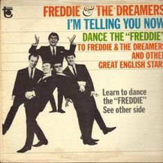Freddie & The Dreamers - I'm Telling You Now: What Have I Done To ...