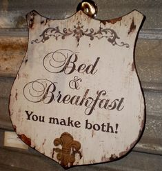 Guest room: Antiqued French Cottage Bed & Breakfast wood sign with Fleur de Lis emblem! (I have a sign like this in our guest bedroom!