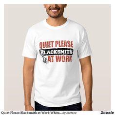 Quiet Please Blacksmith at Work White T-shirt Man
