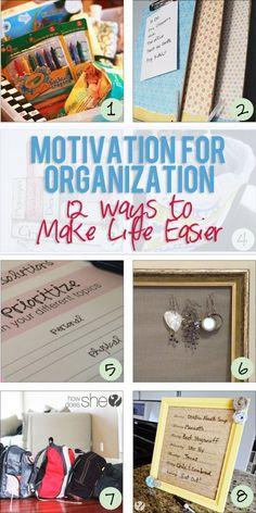Motivation for Organization. A Dozen Ways to Make Life Easier.