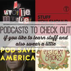 Podcasts to check out