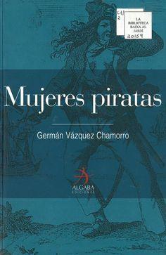 Mujeres piratas / Germán Vazquez Chamorro