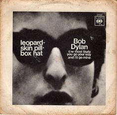Leopardskin Pillbox Hat/Most Likely You Go Your Way And I'll Go Mine // Columbia, 1966 // Bob Dylan, Cool Album Covers, Music Covers, Lp Cover, Vinyl Cover, Lps, Dylan Songs, Jazz, Pillbox Hat