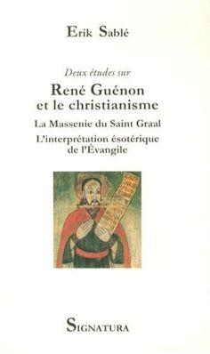 Deux études sur René Guénon et le christianisme / Erik Sablé