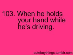 I love this :-) he holds my hand the entire drive down to our little getaway spot