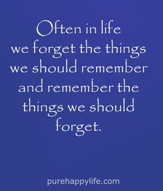#quotes - Often in life we forget the things...more on purehappylife.com