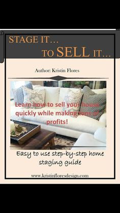 complete home staging guide- this is a must for anybody who is looking to sell their house fast and for full price!