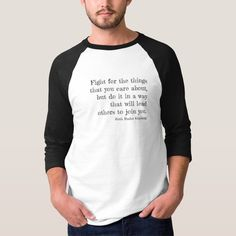 """""""Fight for the things that you care about, but do it in a way that will lead others to join you."""" - Ruth Bader Ginsburg Slogan Tshirt, T Shirt, Ruth Bader Ginsburg, Keep It Cleaner, Colorful Shirts, Fitness Models, Quotes, Mens Tops, How To Wear"""