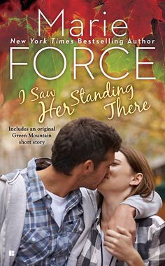I Saw Her Standing There (A Green Mountain Romance Book by Marie Force Books To Read, My Books, Free Books, Green Mountain, Book Nooks, Free Reading, Reading Room, Romance Books, I Saw