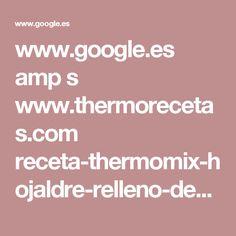 www.google.es amp s www.thermorecetas.com receta-thermomix-hojaldre-relleno-de-solomillo-de-cerdo amp