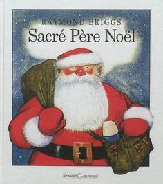 Sacré Père Noël / Raymond Briggs. - Grasset, 2012