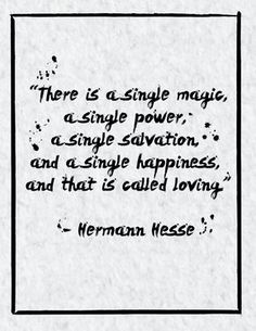 Hermann Hesse Siddhartha Love Quote Zen Wall by NorthAmercantile Zen Quotes, Book Quotes, Words Quotes, Motivational Quotes, Inspirational Quotes, Sayings, Herman Hesse Quotes, Well Said Quotes, Love Conquers All
