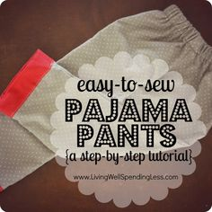 easy-to-sew pajama pants {a step-by-step tutorial}--easy to follow instructions for making any size pajama pants without a pattern! #sewing #pajama #pants Sewing Tutorials, Sewing Projects, Sewing Patterns, Sewing Tips, Sewing Pants, Sewing Clothes, Sewing Basics, Sewing Class, Basic Sewing