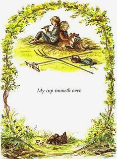From Tasha Tudor's illustrated The Lord is My Shepherd. You really get the sense of abundance implied in the psalm as the children play music while gently resting amidst their work. Beautiful.