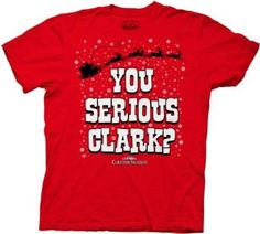 """National Lampoon's Christmas Vacation """"You Serious Clark?"""" Red Adult T-Shirt"""
