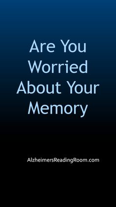 Test Your Memory for Alzheimer's (5 Best Memory Tests). http://www.alzheimersreadingroom.com/p/test-your-memory-for-alzheimers-5-best.html    This is a list of the best free memory tests for Alzheimer's and dementia backed by reputable science. Alzheimers dementia tests online.  #alzheimerstest #memorytest #testmemory #alzheimersreaedingroom #dementiatest  #dementiasymptoms  #alzheimerssymptoms