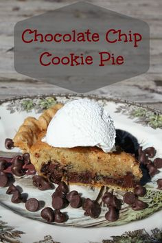 Chocolate Chip Cookie Pie is the taste of a cookie in a pie. It is amazing, especially topped with Cool Whip.