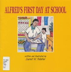 Alfred's first day at school by Darrell W. Pelletier IRC  PZ 7 P44 Al 1992