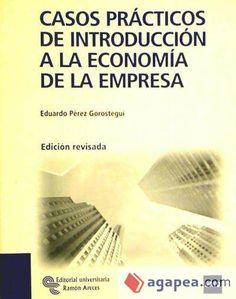 Pérez Goróstegui, Eduardo Casos prácticos de introducción a la economía de la empresa. Centro de Estudios Ramón Areces, 2009