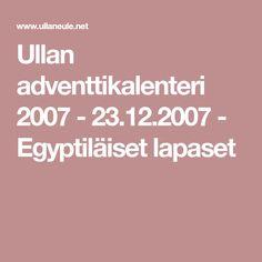 Ullan adventtikalenteri 2007 - 23.12.2007 - Egyptiläiset lapaset