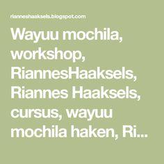 Wayuu mochila, workshop, RiannesHaaksels, Riannes Haaksels, cursus, wayuu mochila haken, RiannesHaaksels.nl, haak techniek, tapestry, haakpakket Tapestry Crochet Patterns, Workshop, Crochet Ideas, Pendants, Purses, Bags, Atelier, Work Shop Garage