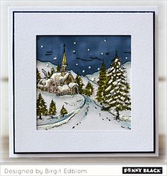 Introducing penny Black's Winter Wonderland collection, Oct 2014:Winter Scenes. Snowy Hamlet stamp used on this card by Birgit Edblom.