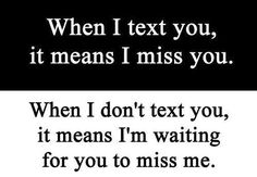 Im waiting for you to miss me love quotes quotes quote girl girl quotes. So Cute!!