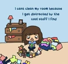 Ok @Kelly Grayshock  this reminds me of the conversation we had about you cleaning your room when you were younger ;)