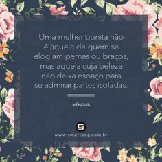 Sobre as mulheres!  #quotes #seneca #woman